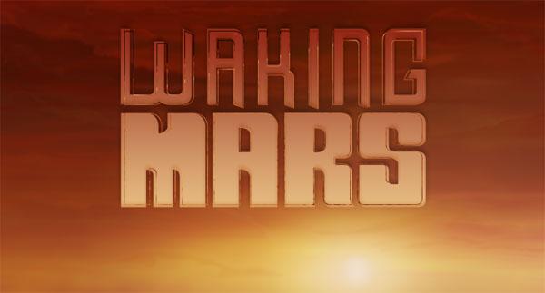 Waking Mars: Uma Viagem Por Marte