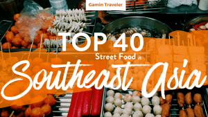 Street food in Southeast Asia: Top 40 Dishes