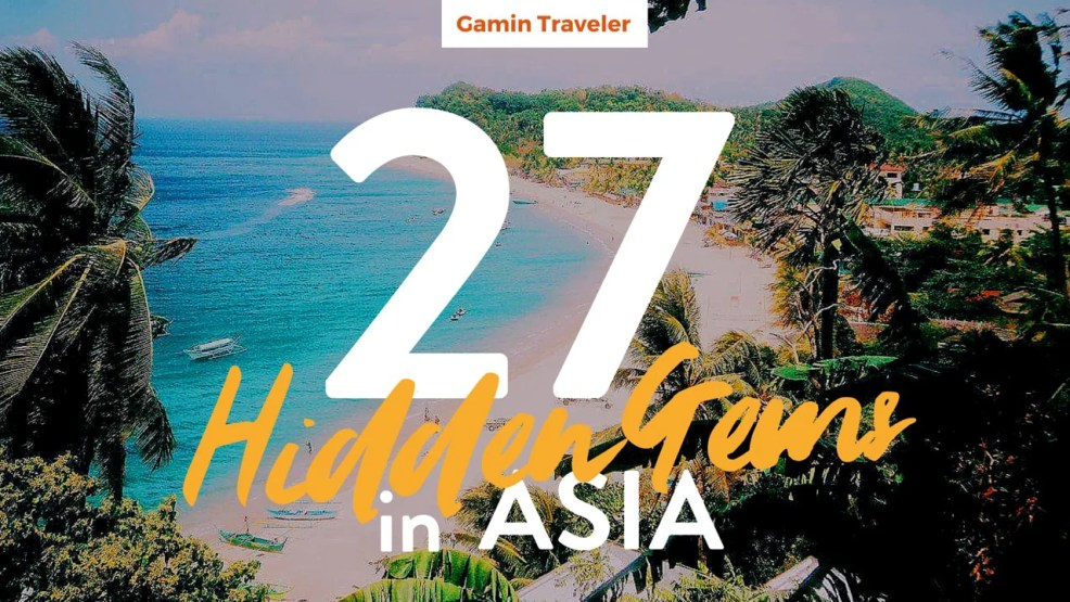 27 Hidden Gems in Asia - Travel Collaboration Writeup - Gamintraveler Featured