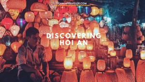 Visit Hoi An: What To Do and Where To Sleep
