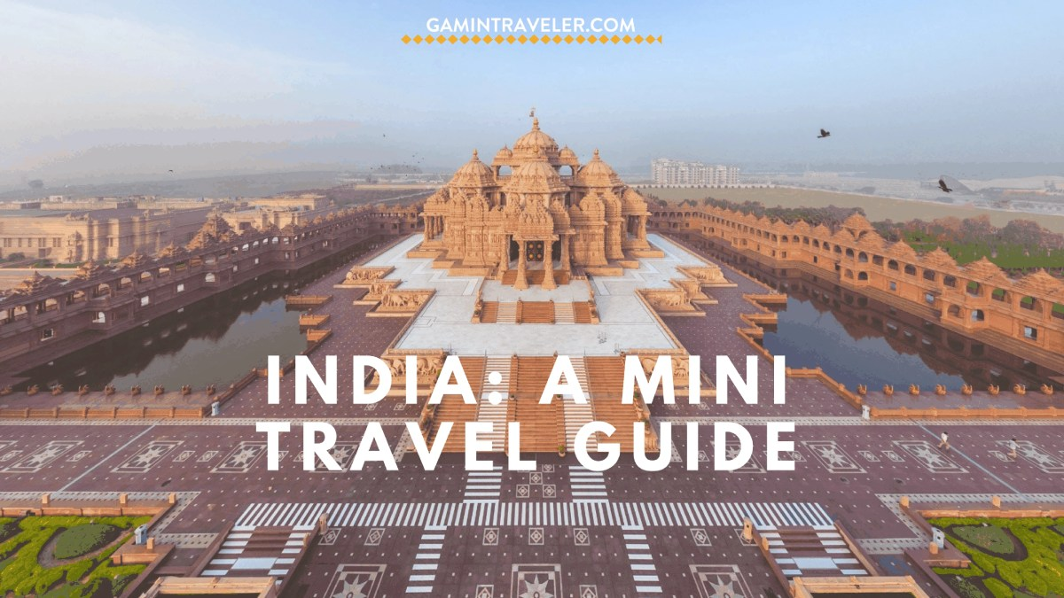 What to Do and Where to Go in India: A Mini Travel Guide