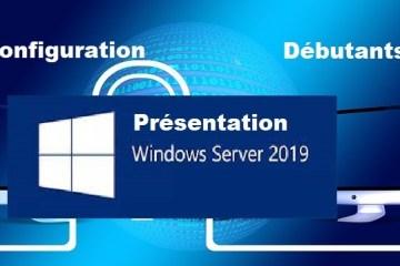 Windows server 2019, installation et configuration débutants