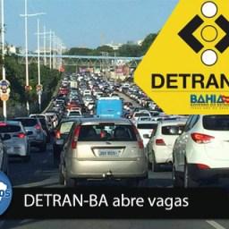 Detran vai abrir inscrições para concurso com 47 vagas em diversas cidades da Bahia