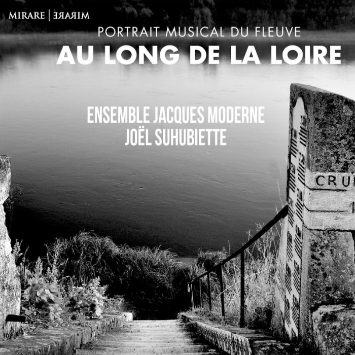 Portrait musical du fleuve au long de la Loire, disque Mirare
