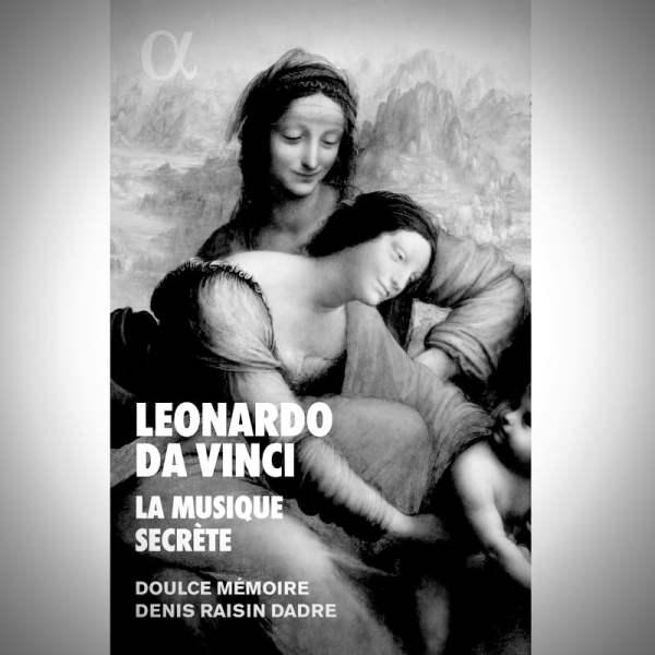 Leonardo Da Vinci La musique secrète