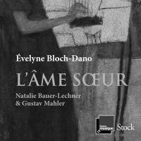 L'ÂME SOEUR, Natalie Bauer-Lechner & Gustav Mahler