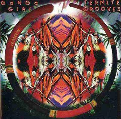 Ganga Giri - Termite Grooves CD