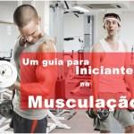 Um guia completo para iniciantes na musculação