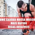 Como ganhar massa muscular rápido: dicas infalíveis