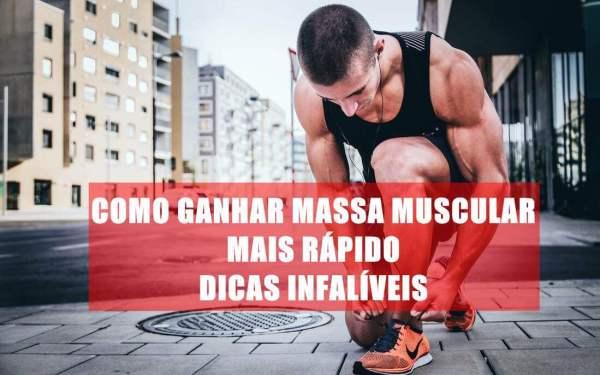 Como Ganhar Massa Muscular mais Rápido dicas infalíveis