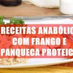 2 Receitas Anabólicas com Frango e panqueca proteica