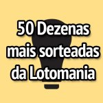 As 50 Dezenas mais sorteadas da Lotomania