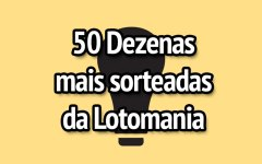 As 50 Dezenas mais sorteadas da Lotomania