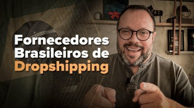 Como Encontrar Fornecedores Brasileiros para Dropshipping