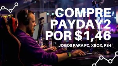 PayDay2 compre hoje por $1,46   Que Incrível