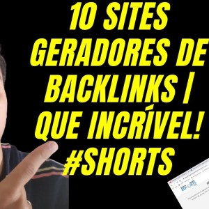10 Sites Geradores de Backlinks | Que Incrível! #Shorts