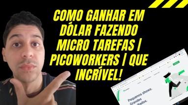 Como ganhar em dólar fazendo micro tarefas | Picoworkers | Que Incrível!