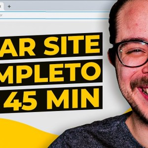 Como criar um Site/Blog PROFISSIONAL em 45 minutos (Passo a passo Completo)
