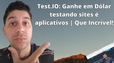 Test.IO: Ganhe em Dólar testando sites é aplicativos | Que Incrível!