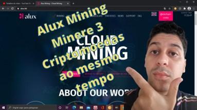 Alux Mining Minere 3 Criptomoedas ao mesmo tempo | Que Incrível!