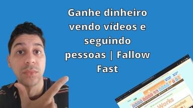 Ganhe dinheiro vendo vídeos e seguindo pessoas | Fallow Fast | Que Incrível!