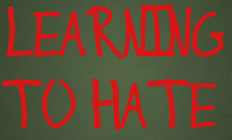 LEARNING TO HATE