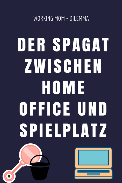 Karriere und Kind - Vereinbarkeit. der Spagat zwischen Home Office und Spielplatz. Alltag mit Kindern
