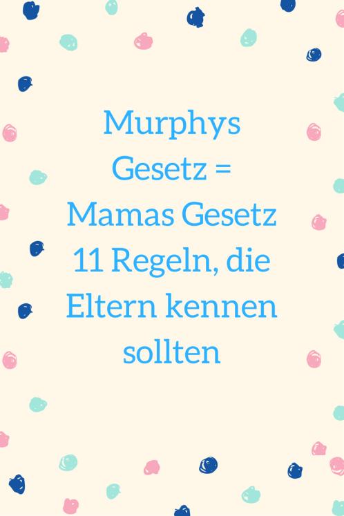 Wer Kinder hat, kennt sich mit Murphys Gesetz bestens aus. Denn für Eltern gelten diese 11 Regeln, die immer eintreffen - sie zu kennen erleichtert das Familienleben!