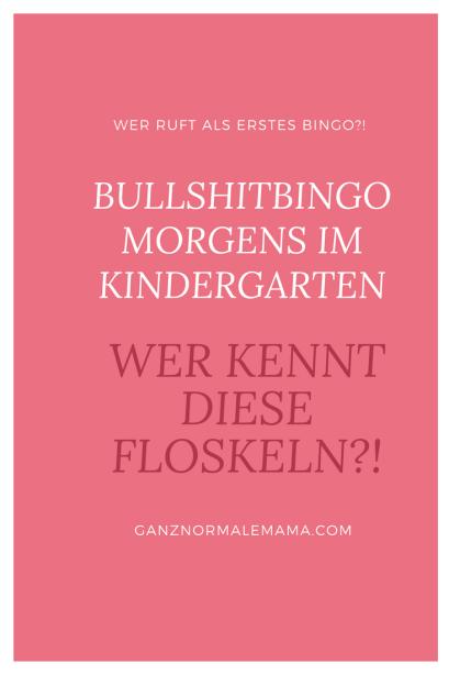 Bullshitbingo: Floskeln, die alle Eltern morgens im Kindergarten zu ihren Kindern sagen - ERziehung mal mit Humor.