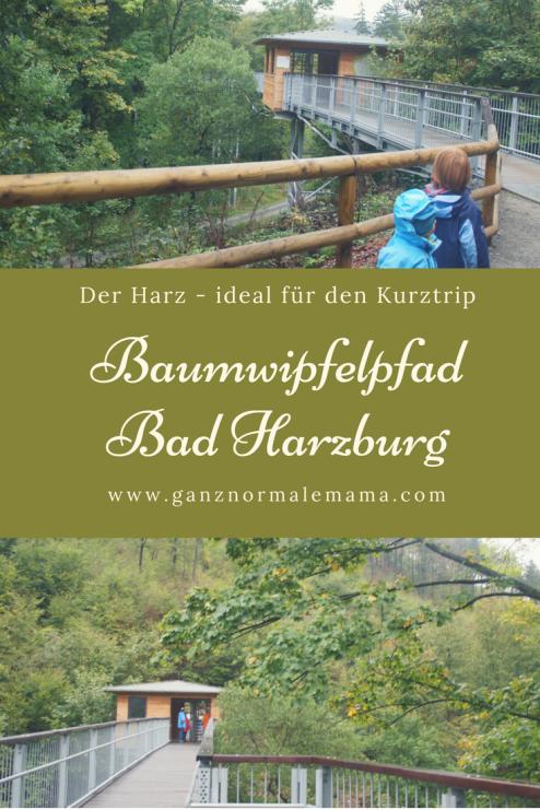 Reisetipp Bamwipfelpfad Bad Harzburg: Der Harz ist auch toll für eine Kurzreise, aber auch für einen löngeren Urlaub mit und ohne Kindern. Tipps für den Familienurlaub, Sehenswürdigkeiten und Ausflugsziele.