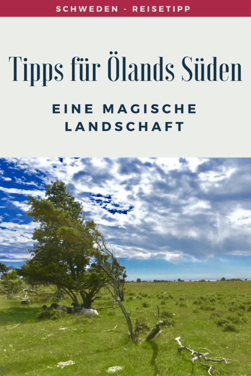 Insel Öland: der Süden. Tipps für eine Reise auf die Sonneninsel von Schweden. Sehenswürdigkeiten, Landschaft und Natur, Ausflugsziele, auch für Familienurlaub.