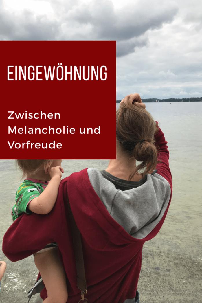 Gedanken einer Mutter zur Eingewöhnung in den Kindergarten zwischen Wehmut und freude