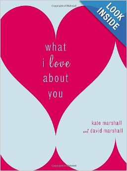 What I Love About You by Kate Marshall and David Marshall