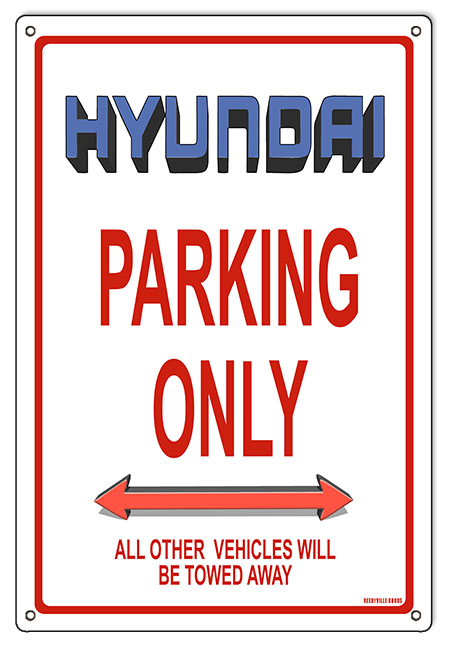 Hyundai parking only sign 12 x18 reproduction vintage signs for Garage hyundai paris 18