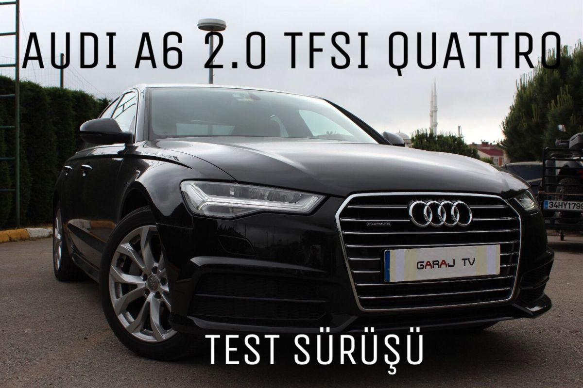 AUDI A6 SEDAN 2.0 TFSI QUATTRO(252 HP) TEST (TR'DE İLK)