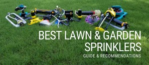 Best lawn and garden sprinklers