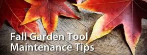 Fall garden tool maintenance tips