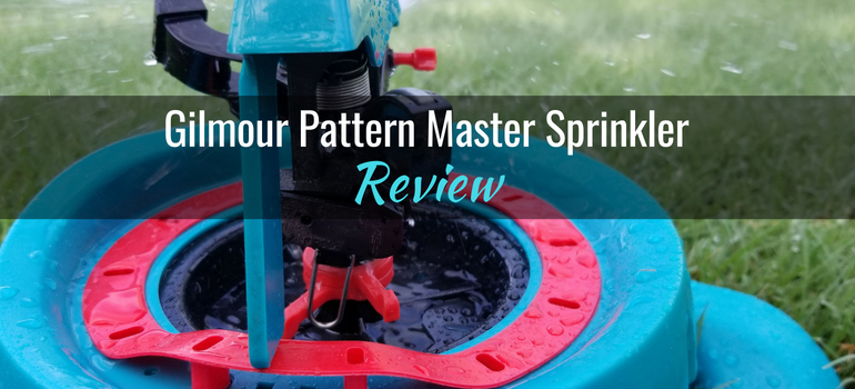Gilmour Pattern Master Sprinkler: Product Review   Gardening Products Review