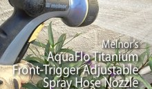 Melnor AquaFlo Titanium (T301) Metal Front-Trigger Adjustable Nozzle: Product Review