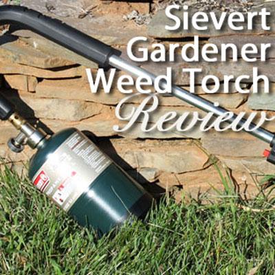 Sievert Gardener Weed Torch Review