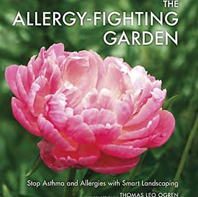 The Allergy Fighting Garden by Thomas Leo Ogren