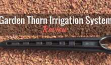 Garden Thorn Irrigation System: Product Review