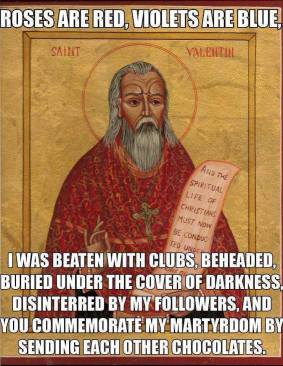 "A St. Valentine meme compliments of my ""friend"" the self-styled Rev. Apostle, and Bishop to the Stars, Joel L. Watts."