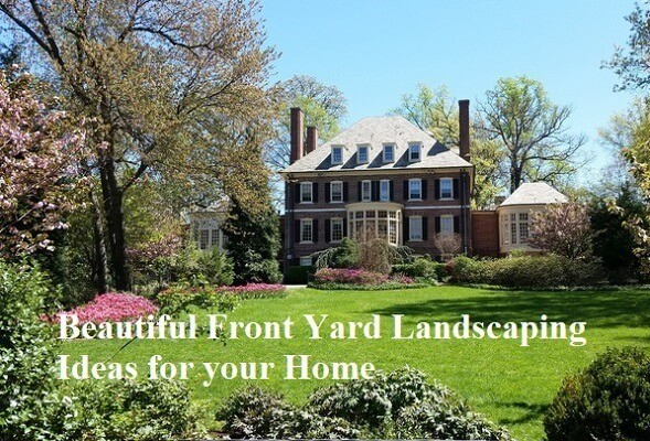 Beautiful Front Yard Landscaping Ideas for your Home