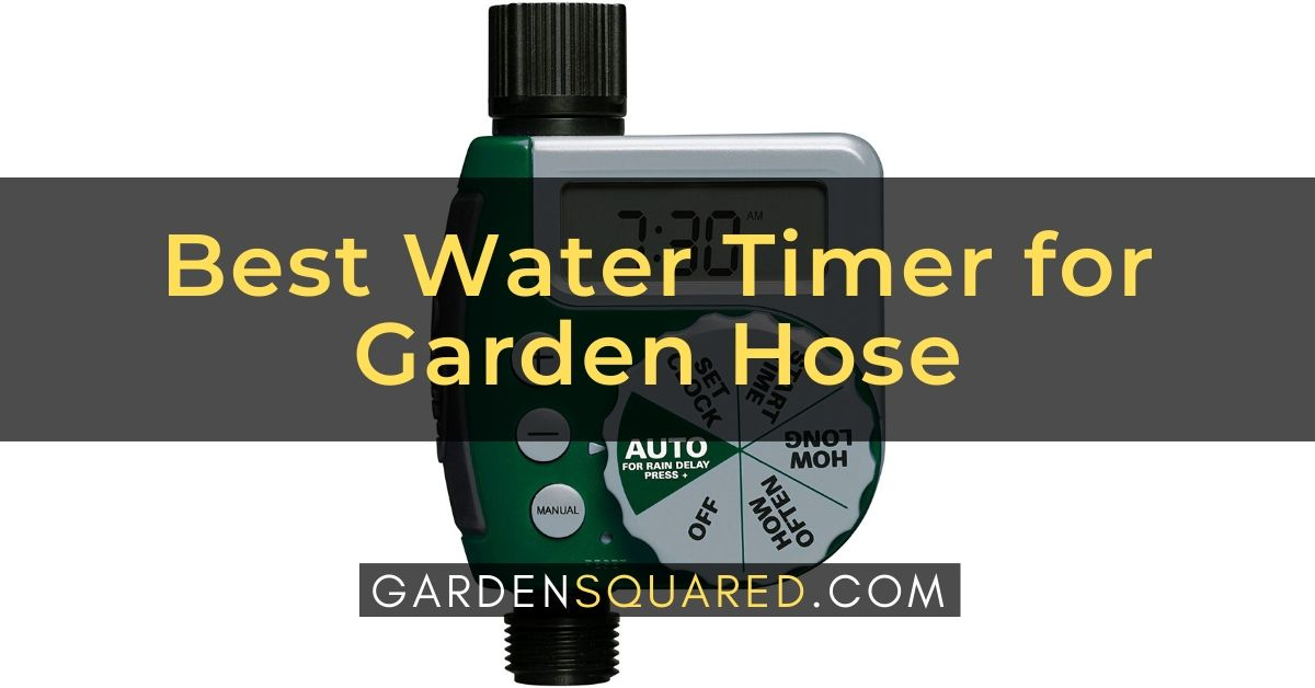 Top 5 Best Water Timer For Garden Hose Reviews