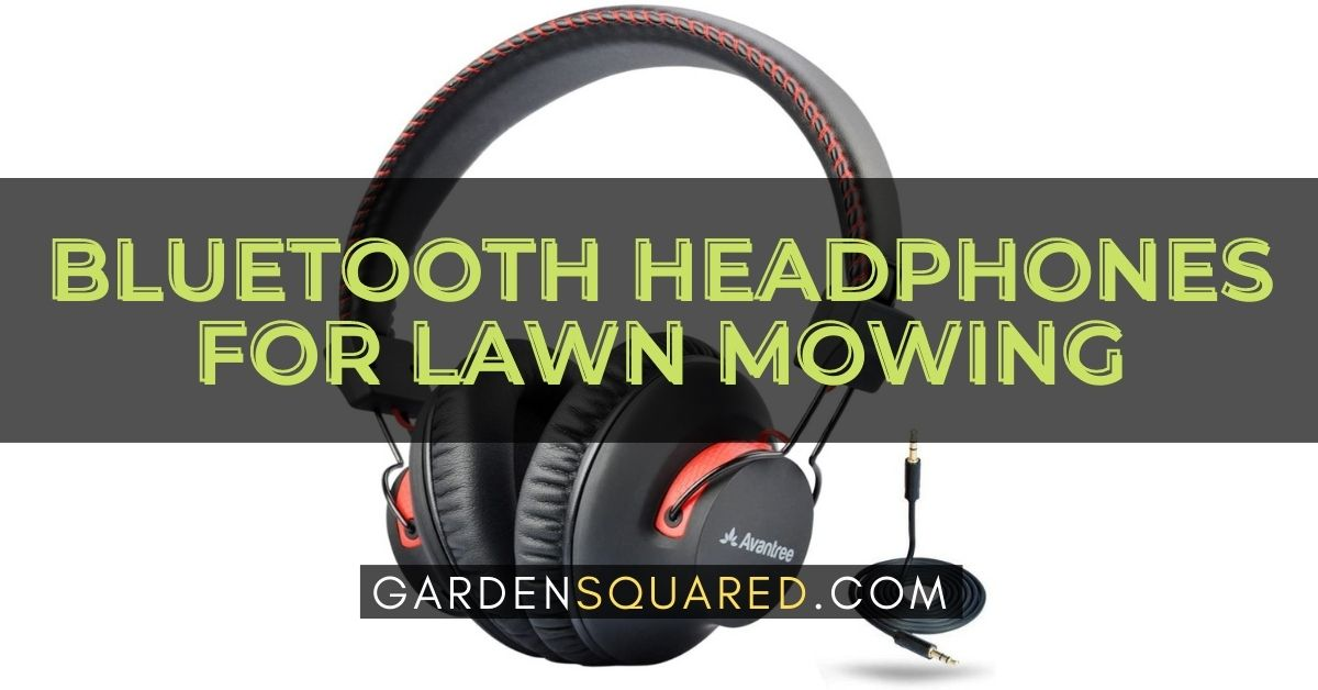 The Best Bluetooth Headphones For Lawn