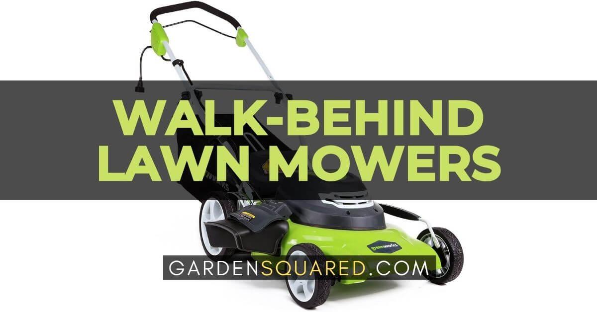 Best Walk Behind Lawn Mowers
