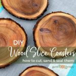 Natural Branch Coasters How To Cut Sand And Seal Wood Slices