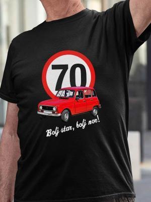 Bolj star bolj nor 70 katrca, majica