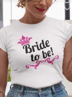 Bride to be!, majica za dekliščino